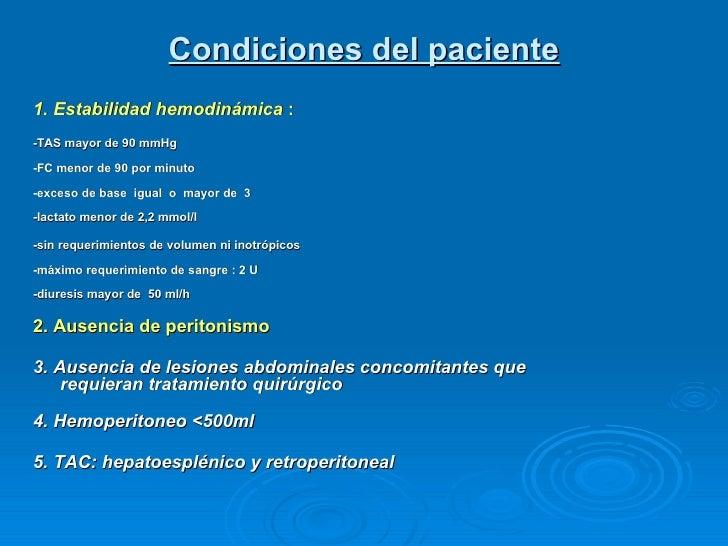 Condiciones del paciente <ul><li>1. Estabilidad hemodinámica  :   </li></ul><ul><li>-TAS mayor de 90 mmHg  </li></ul><ul...