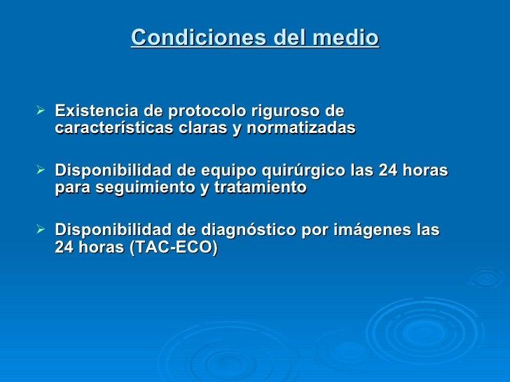 Condiciones del medio <ul><li>Existencia de protocolo riguroso de  características claras y normatizadas </li></ul><ul><li...