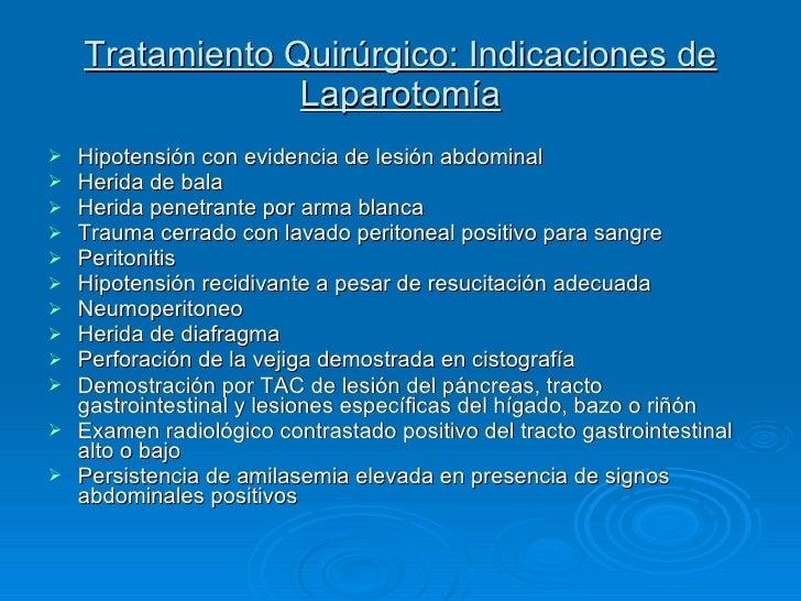 Tratamiento Quirúrgico: Indicaciones de Laparotomía <ul><li>Hipotensión con evidencia de lesión abdominal </li></ul><ul><l...