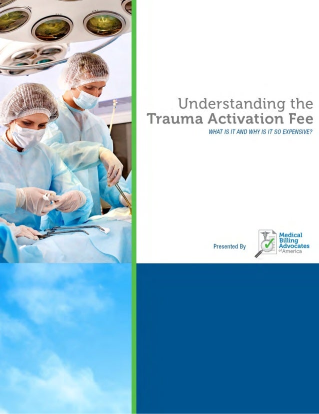 Understanding the Trauma Activation Fee MBAA © 2014 Page 1