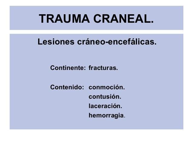 Trauma craneal - Continente y contenido ...