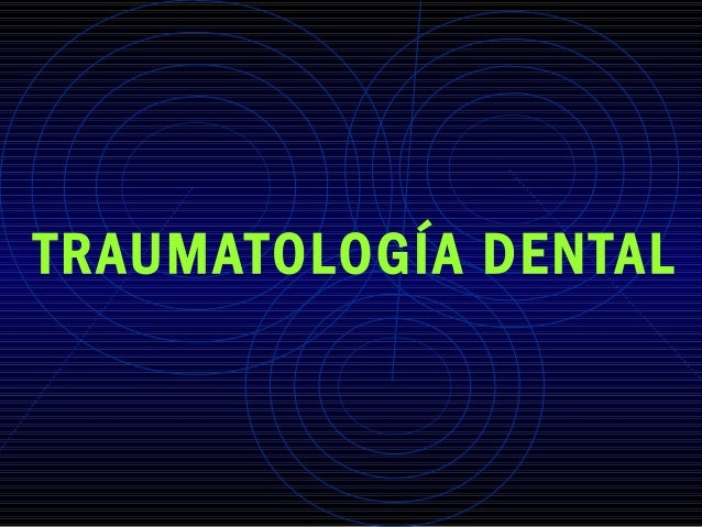 TRAUMATOLOGÍA DENTAL