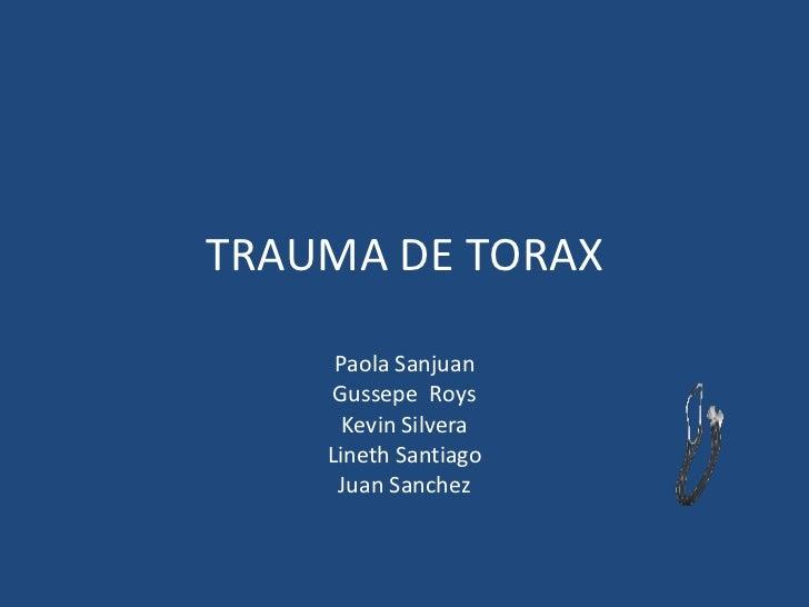 TRAUMA DE TORAX Paola Sanjuan Gussepe  Roys Kevin Silvera Lineth Santiago Juan Sanchez