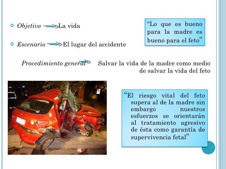 <ul><li>Objetivo  La vida </li></ul><ul><li>Escenario  El lugar del accidente </li></ul><ul><li>Procedimiento general  Sal...