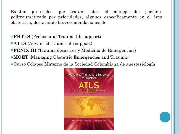 <ul><li>Existen protocolos que tratan sobre el manejo del paciente politraumatizado por prioridades, algunos específicamen...