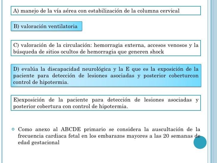 <ul><li>Como anexo al ABCDE primario se considera la auscultación de la frecuencia cardiaca fetal en los embarazos mayores...