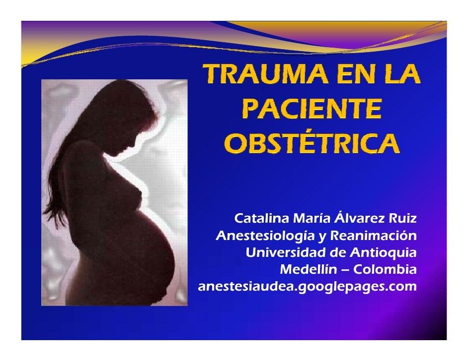 Catalina María Álvarez Ruiz   Anestesiología y Reanimación        Universidad de A ti        U i    id d d Antioquiai     ...