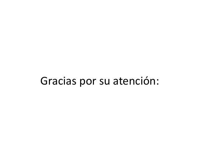 Gracias por su atención: