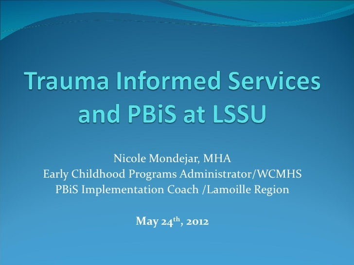 Nicole Mondejar, MHAEarly Childhood Programs Administrator/WCMHS  PBiS Implementation Coach /Lamoille Region              ...