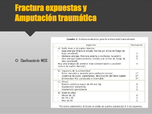 Fractura expuestas y Amputación traumática  Clasificación de MESS