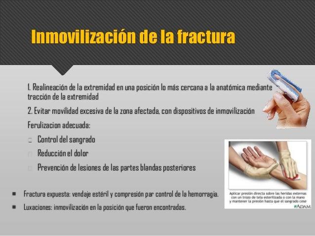 1. Realineación de la extremidad en una posición lo más cercana a la anatómica mediante tracción de la extremidad 2. Evita...