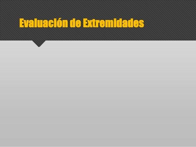 Evaluación de Extremidades