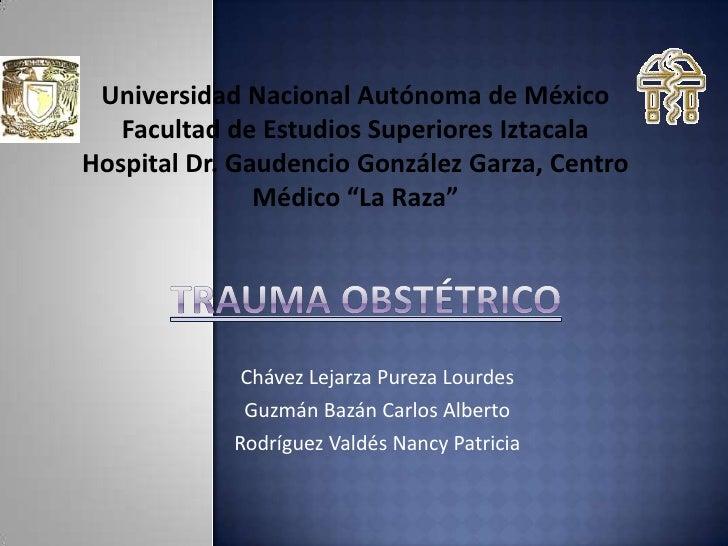 Universidad Nacional Autónoma de México<br />Facultad de Estudios Superiores Iztacala<br />Hospital Dr. Gaudencio González...