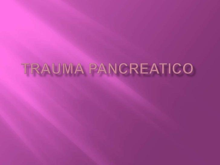 TRAUMA PANCREATICO<br />