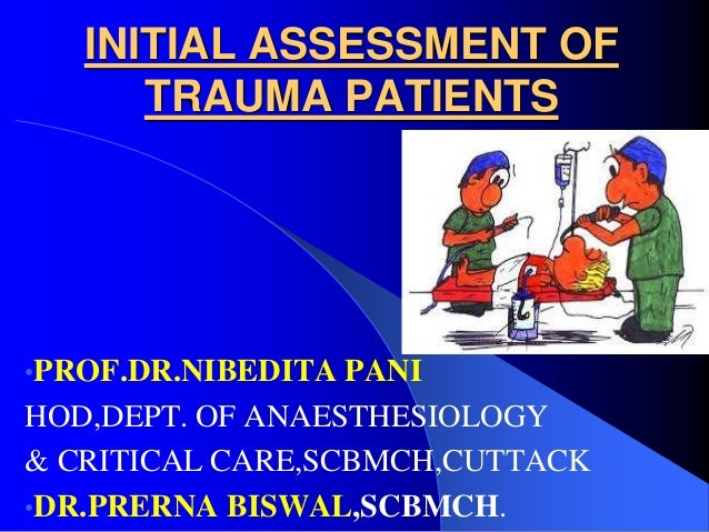 dba4245fa03 INITIAL ASSESSMENT OF TRAUMA PATIENTS....(INSPIRED FROM CTLS AND ATLS…