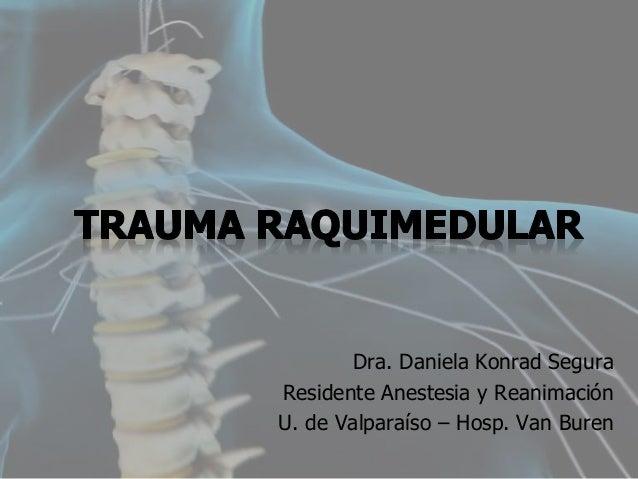 Dra. Daniela Konrad Segura Residente Anestesia y Reanimación U. de Valparaíso – Hosp. Van Buren