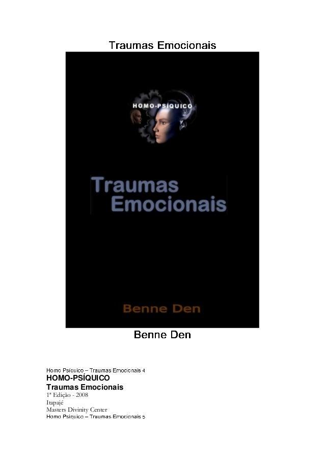 HOMO-PSÍQUICO Traumas Emocionais 1ª Edição - 2008 Itapajé Masters Divinity Center