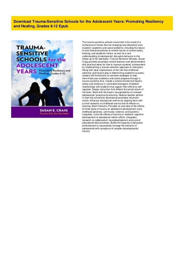 Trauma-Sensitive Schools for the Adolescent Years Promoting Resiliency and Healing 6-12