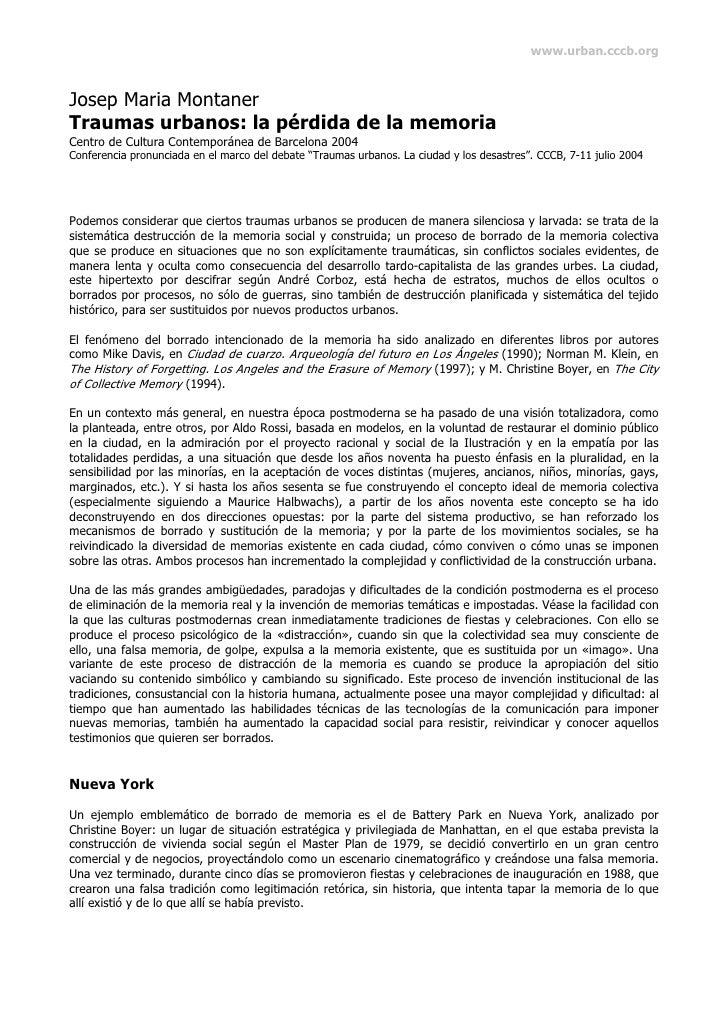 www.urban.cccb.org    Josep Maria Montaner Traumas urbanos: la pérdida de la memoria Centro de Cultura Contemporánea de Ba...