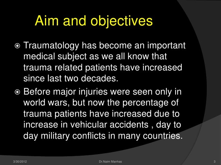 Aim and objectives Traumatology has become an important  medical subject as we all know that  trauma related patients hav...