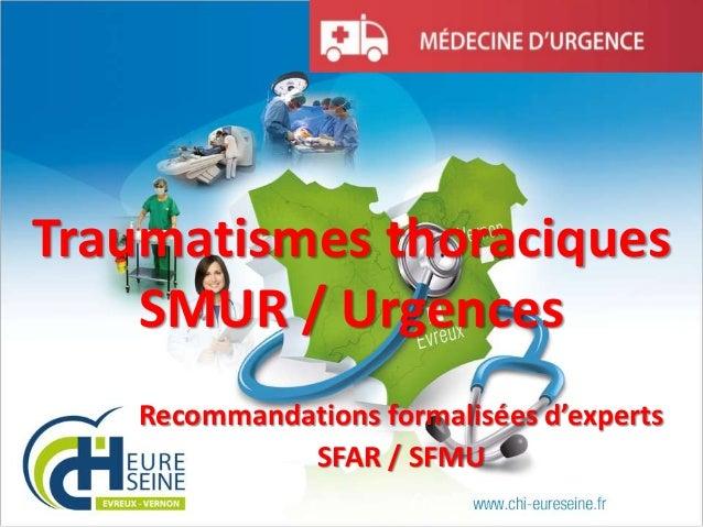 Traumatismes thoraciques SMUR / Urgences Recommandations formalisées d'experts SFAR / SFMU