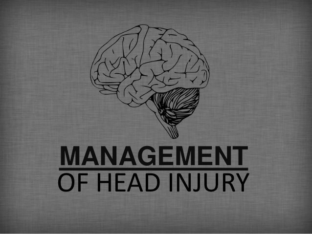 MANAGEMENTASSESSMENTOF HEAD INJURY