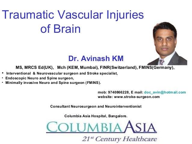 Traumatic Vascular Injuries of Brain Dr. Avinash KM MS, MRCS Ed(UK), Mch (KEM, Mumbai), FINR(Switzerland), FMINS(Germany),...