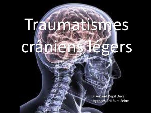 Patient adulte Traumatismes crâniens légers Dr Arnaud Depil Duval Urgences CHI Eure Seine