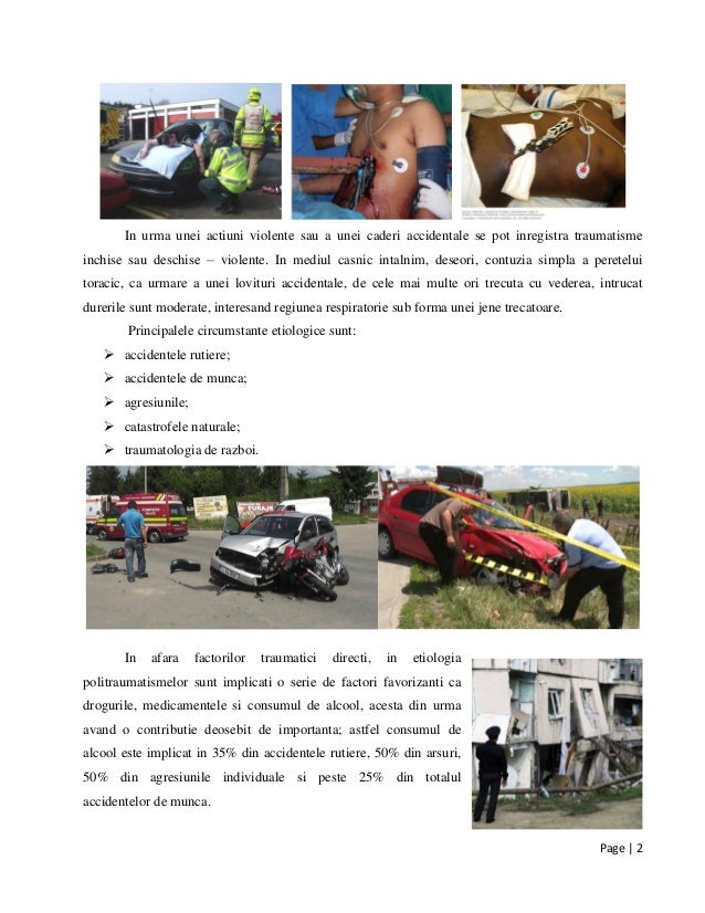 Page | 2 In urma unei actiuni violente sau a unei caderi accidentale se pot inregistra traumatisme inchise sau deschise – ...