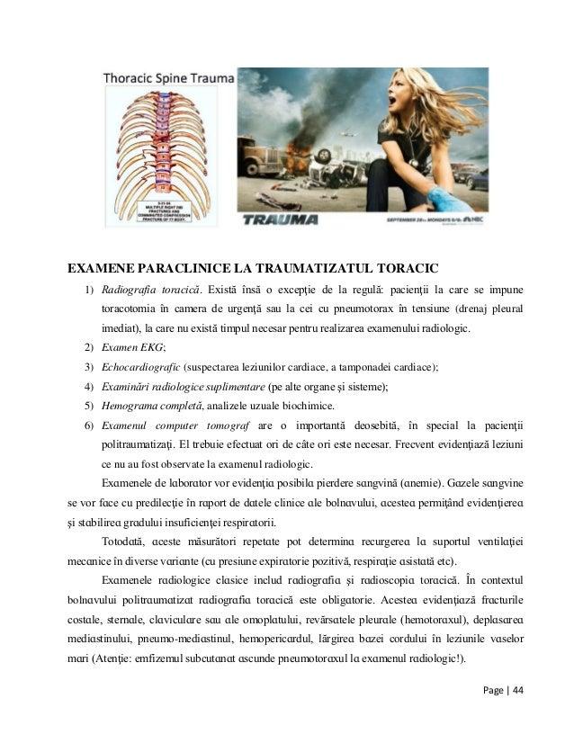Page | 44 EXAMENE PARACLINICE LA TRAUMATIZATUL TORACIC 1) Radiografia toracică. Există însă o excepţie de la regulă: pacie...