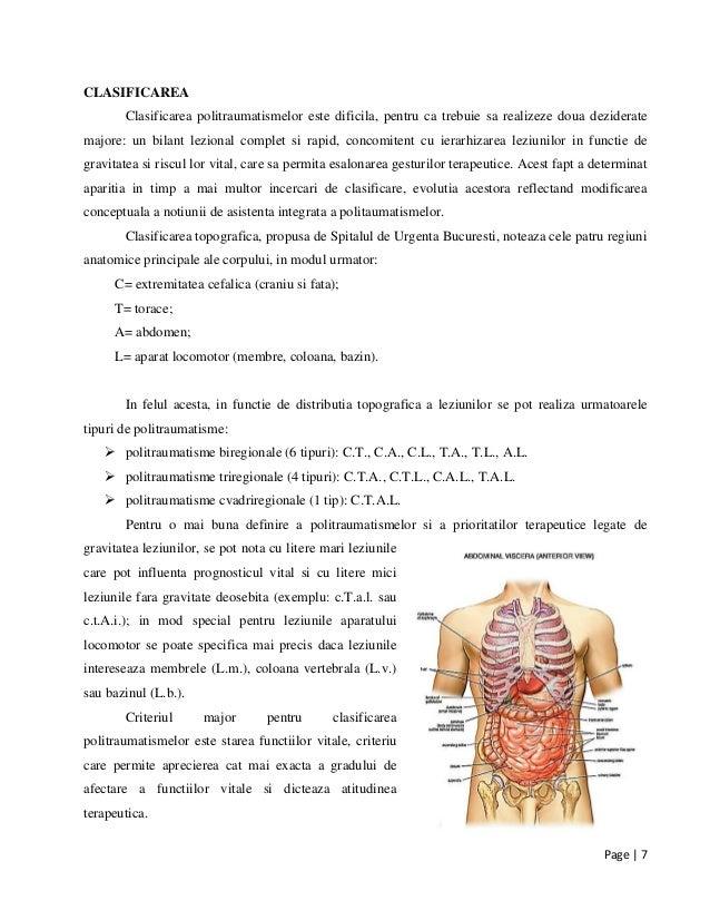Page | 7 CLASIFICAREA Clasificarea politraumatismelor este dificila, pentru ca trebuie sa realizeze doua deziderate majore...