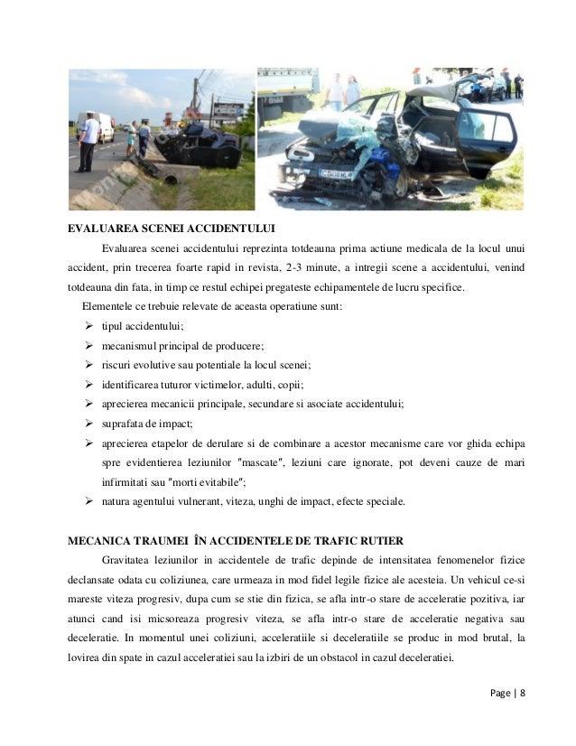 Page | 8 EVALUAREA SCENEI ACCIDENTULUI Evaluarea scenei accidentului reprezinta totdeauna prima actiune medicala de la loc...