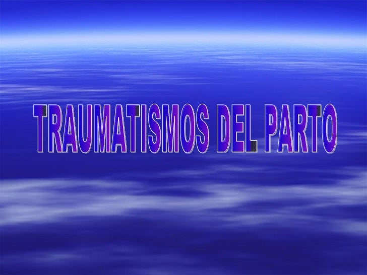 TRAUMATISMOS DEL PARTO