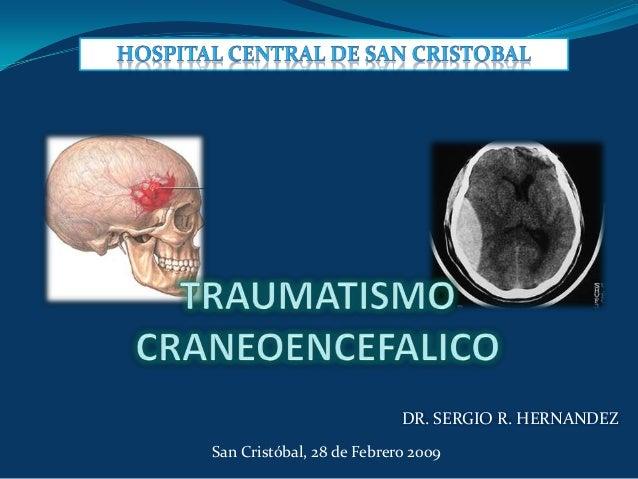 DR. SERGIO R. HERNANDEZSan Cristóbal, 28 de Febrero 2009