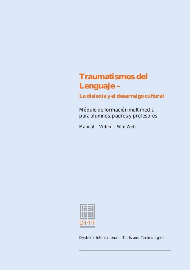 Traumatismos del Lenguaje – La dislexia y el desarraigo cultural Módulo de formación multimedia para alumnos, padres y pro...