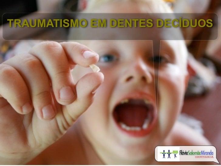 TRAUMATISMO EM DENTES DECÍDUOS