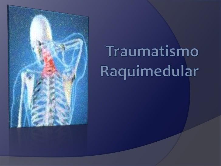 Definición   Es aquella lesión    de la columna    asociada a una    lesión    neurológica que    puede    comprometer la...