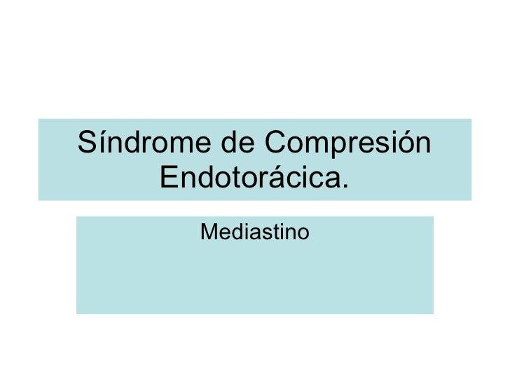 Síndrome de Compresión Endotorácica. Mediastino