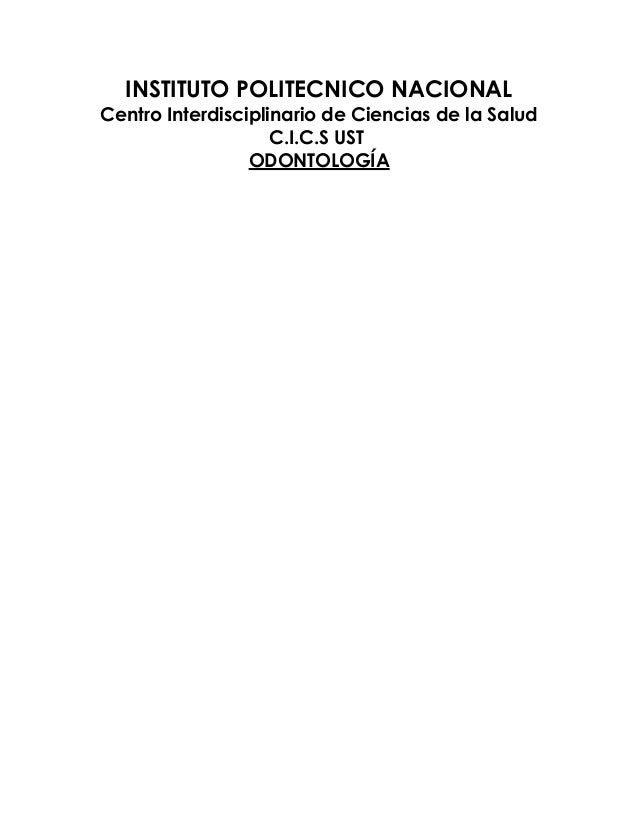 INSTITUTO POLITECNICO NACIONAL Centro Interdisciplinario de Ciencias de la Salud C.I.C.S UST ODONTOLOGÍA