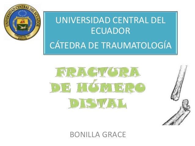 UNIVERSIDAD CENTRAL DEL ECUADOR CÁTEDRA DE TRAUMATOLOGÍA  BONILLA GRACE