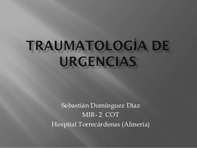Sebastián Domínguez Díaz          MIR- 2 COTHospital Torrecárdenas (Almería)