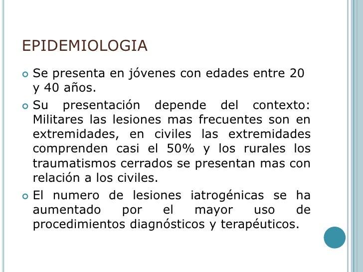 EPIDEMIOLOGIA<br />Se presenta en jóvenes con edades entre 20 y 40 años.<br />Su presentación depende del contexto: Milita...