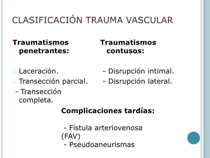 CLASIFICACIÓN TRAUMA VASCULAR<br />Traumatismos penetrantes: <br /><ul><li>Laceración.