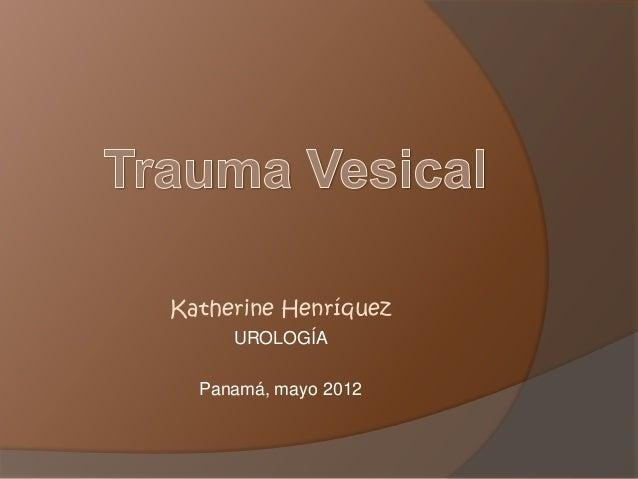 Katherine Henríquez UROLOGÍA Panamá, mayo 2012