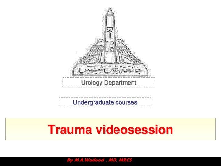 Urology Department   Undergraduate coursesTrauma videosession