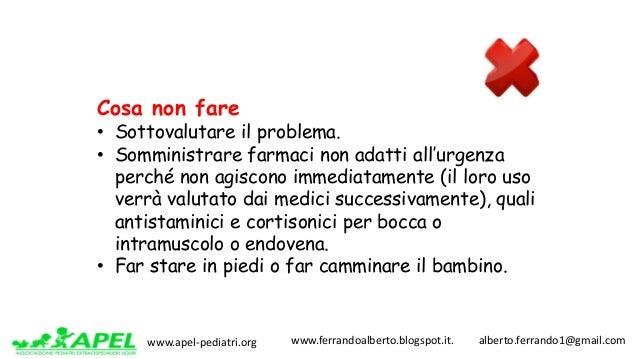 www.apel-pediatri.org www.ferrandoalberto.blogspot.it.alberto.ferrando1@gmail.com Cosa non fare • Sottovalutare i...
