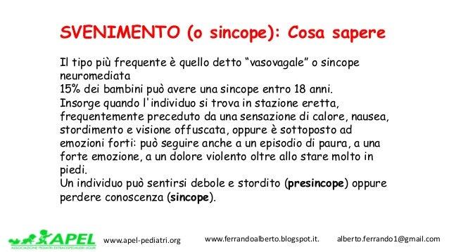 www.apel-pediatri.org www.ferrandoalberto.blogspot.it.alberto.ferrando1@gmail.com SVENIMENTO (o sincope): Cosa sa...