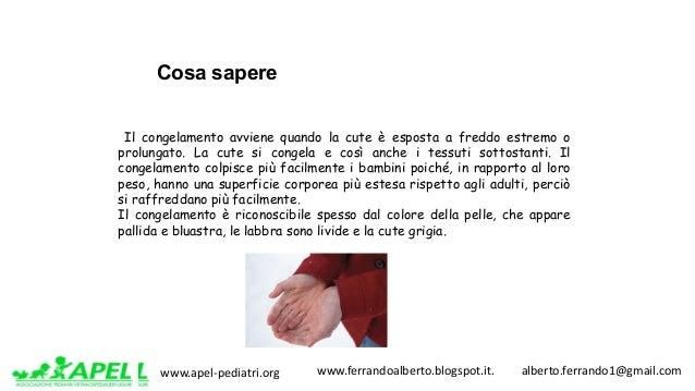 www.apel-pediatri.org www.ferrandoalberto.blogspot.it.alberto.ferrando1@gmail.com Il congelamento avviene quando ...