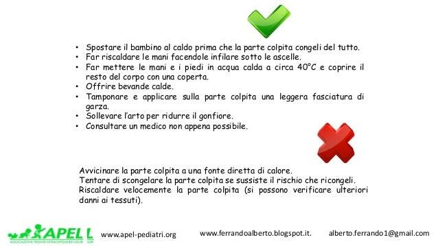 www.apel-pediatri.org www.ferrandoalberto.blogspot.it.alberto.ferrando1@gmail.com • Spostare il bambino al caldo ...