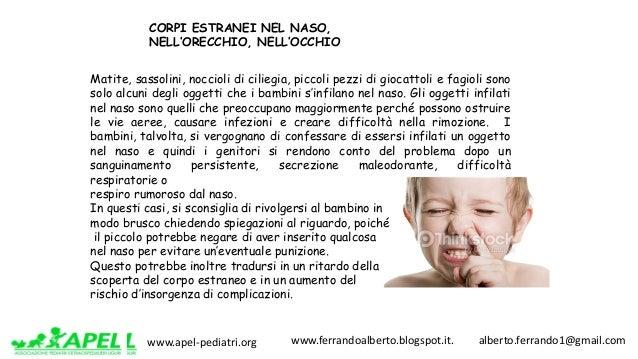 www.apel-pediatri.org www.ferrandoalberto.blogspot.it.alberto.ferrando1@gmail.com Matite, sassolini, noccioli di ...